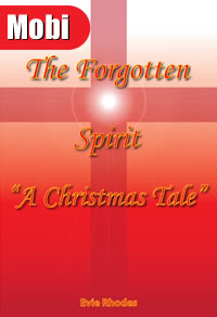 The Forgotten Spirit (A Christmas Tale) - Mobi/Kindle Format