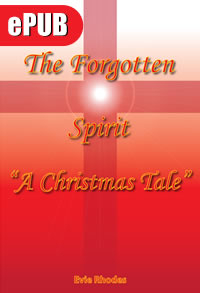 The Forgotten Spirit (A Christmas Tale) - ePub/Nook Format